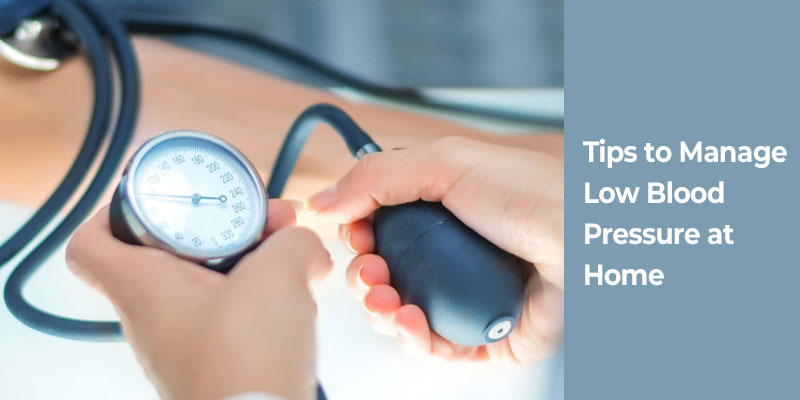 Cardiac care 101 Tips to Manage Low Blood Pressure at Home - BM Birla Heart Hospital